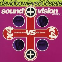 Cover David Bowie vs. 808 State - Sound + Vision