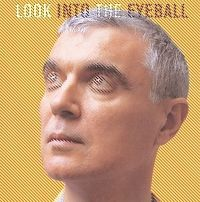 Cover David Byrne - Look Into The Eyeball
