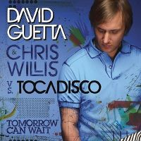 Cover David Guetta & Chris Willis vs. Tocadisco - Tomorrow Can Wait