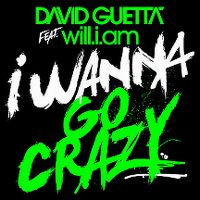 Cover David Guetta feat. will.i.am - I Wanna Go Crazy