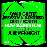 Cover David Guetta, Sebastian Ingrosso & Dirty South feat. Julie McKnight - How Soon Is Now