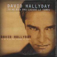 Cover David Hallyday - Tu ne m'as pas laissé le temps