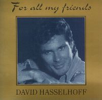 Cover David Hasselhoff - For All My Friends