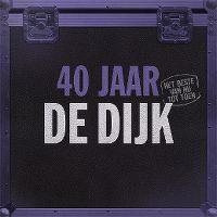 Cover De Dijk - 40 jaar - het beste van nu tot toen
