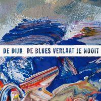 Cover De Dijk - De blues verlaat je nooit