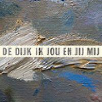 Cover De Dijk - Ik jou en jij mij