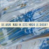Cover De Dijk - Kan ik iets voor je doen?