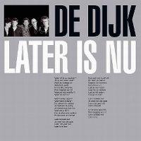 Cover De Dijk - Later is nu