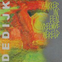 Cover De Dijk - Wakker in een vreemde wereld