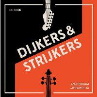 Cover De Dijk / Amsterdam Sinfonietta - Dijkers & Strijkers