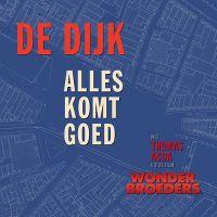 Cover De Dijk feat. Thomas Acda - Alles komt goed