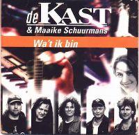 Cover De Kast & Maaike Schuurmans - Wa't ik bin