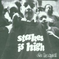 Cover De La Soul - Stakes Is High