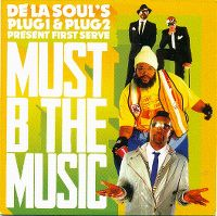 Cover De La Soul's Plug1 & Plug2 Present First Serve - Must B The Music