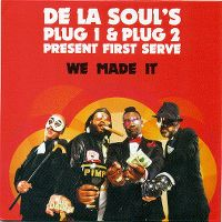 Cover De La Soul's Plug1 & Plug2 Present First Serve - We Made It
