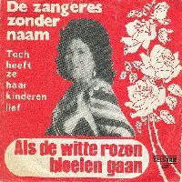 Cover De Zangeres Zonder Naam - Als de witte rozen bloeien gaan