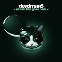 Cover Deadmau5 - > Album Title Goes Here <