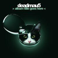 Cover Deadmau5 - > Album Title Goes Here <