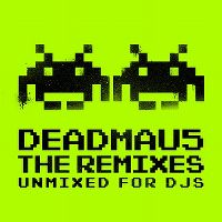 Cover Deadmau5 - The Remixes - Unmixed For DJs