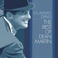 Cover Dean Martin - Classic Dino - The Best Of Dean Martin