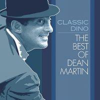 Cover Dean Martin - Classic Dino - The Best Of Dean Martin