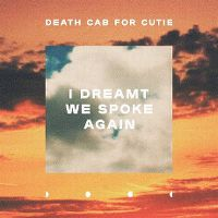 Cover Death Cab For Cutie - I Dreamt We Spoke Again