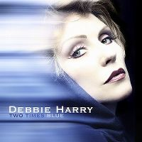 Cover Deborah Harry - Two Times Blue