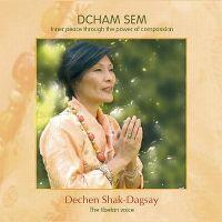 Cover Dechen Shak-Dagsay - Dcham sem - Inner Peace Through The Power Of Compassion