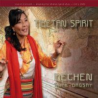 Cover Dechen Shak-Dagsay - Tibetan Spirit - Live In Concert: Keeping The Tibetan Spirit Alive