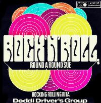 Cover Deddi Driver's Group - Rock 'N' Roll , Round A Round Sue
