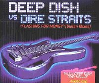 Cover Deep Dish vs. Dire Straits - Flashing For Money