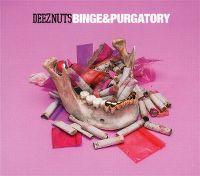 Cover Deez Nuts - Binge & Purgatory