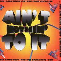 Cover Def Dames Dope - Ain't Nothin' To It