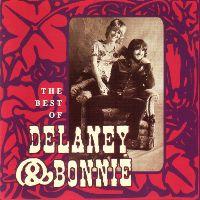 Cover Delaney & Bonnie - The Best Of Delaney & Bonnie