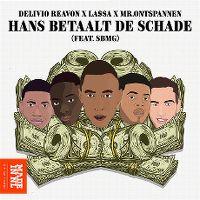 Cover Delivio Reavon, LA$$A & Mr.Ontspannen feat. Chivv & Henkie T - Hans betaalt de schade