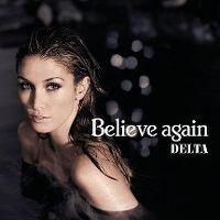 Cover Delta Goodrem - Believe Again (Ron Van Den Beuken Remix)