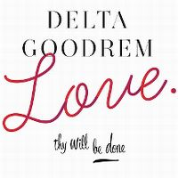 Cover Delta Goodrem - Love Thy Will Be Done