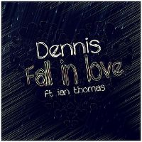 Cover Dennis feat. Ian Thomas - Fall In Love