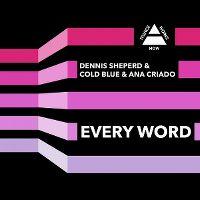 Cover Dennis Sheperd & Cold Blue & Ana Criado - Every Word