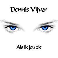 Cover Dennis Vijver - Als ik jou zie