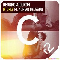 Cover Deorro & Duvoh feat. Adrian Delgado - If Only