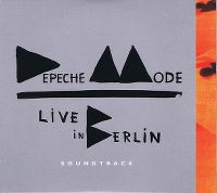 Cover Depeche Mode - Live In Berlin - Soundtrack