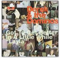 Cover Derek & The Dominos - Got To Get Better In A Little While