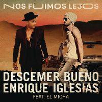 Cover Descemer Bueno & Enrique Iglesias feat. El Micha - Nos fuimos lejos