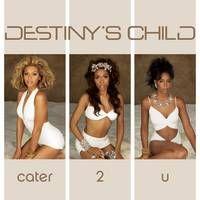 Cover Destiny's Child - Cater 2 U