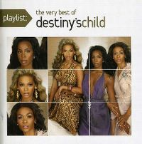 Cover Destiny's Child - Playlist: The Very Best Of Destiny's Child