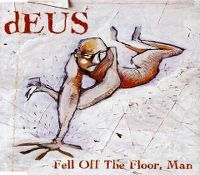 Cover dEUS - Fell Off The Floor, Man