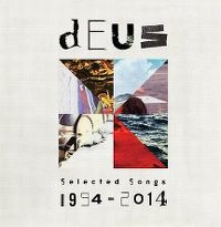 Cover dEUS - Selected Songs 1994-2014