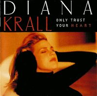 Cover Diana Krall - Only Trust Your Heart