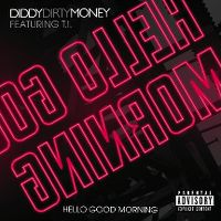 Cover DiddyDirtyMoney feat. T.I. - Hello Good Morning